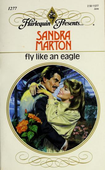 Fly Like An Eagle by Sandra Marton