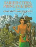 Fabled cities, princes & jinn from Arab myths and legends