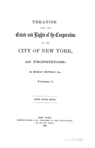 Treatise Upon the Estate and Rights of the Corporation of the City of New York, as Proprietors