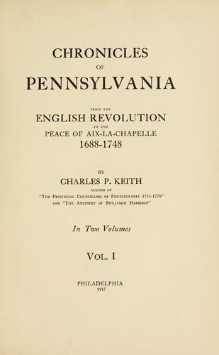 Download Chronicles of Pennsylvania from the English revolution to the peace of Aix-la-Chapelle, 1688-1748
