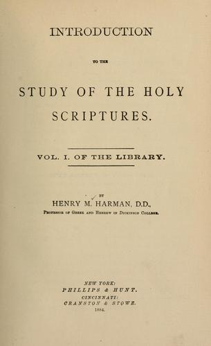 Introduction to the study of the Holy Scriptures.