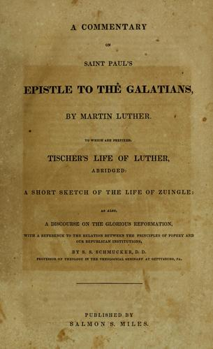 Download A Commentary on St. Paul's Epistle to the Galatians, by Martin Luther.