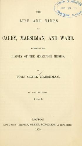 The life and times of Carey, Marshman, and Ward.