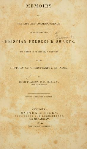 Memoirs of the life and correspondence of the Reverend Christian Frederick Swartz