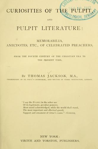 Curiosities of the pulpit, and pulpit literature