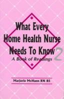 Download What Every Home Health Nurse Needs to Know