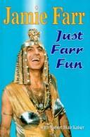 Just Farr Fun, Farr, Jamie