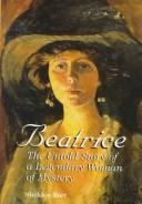 Beatrice: The Untold Story of a Legendary Woman of Mystery, Bart, Sheldon