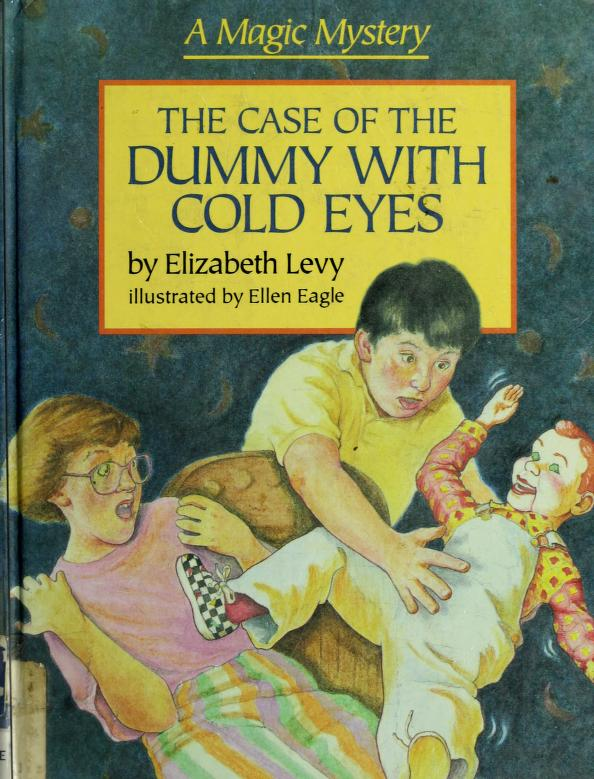 The case of the dummy with cold eyes by Levy, Elizabeth