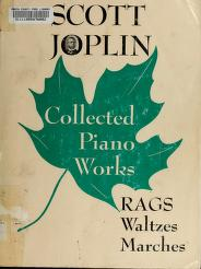 Cover of: The Collected Works of Scott Joplin - (Volume 1) Works for Piano | Scott Joplin, Joseph F. Lamb, Arthur Marshall, Scott Hayden, Louis Chauvin