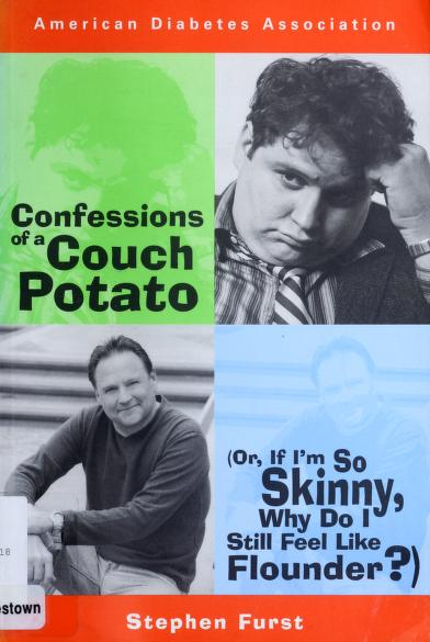 Confessions of a couch potato, or, If I'm so skinny, why do I still feel like flounder? by Stephen Furst