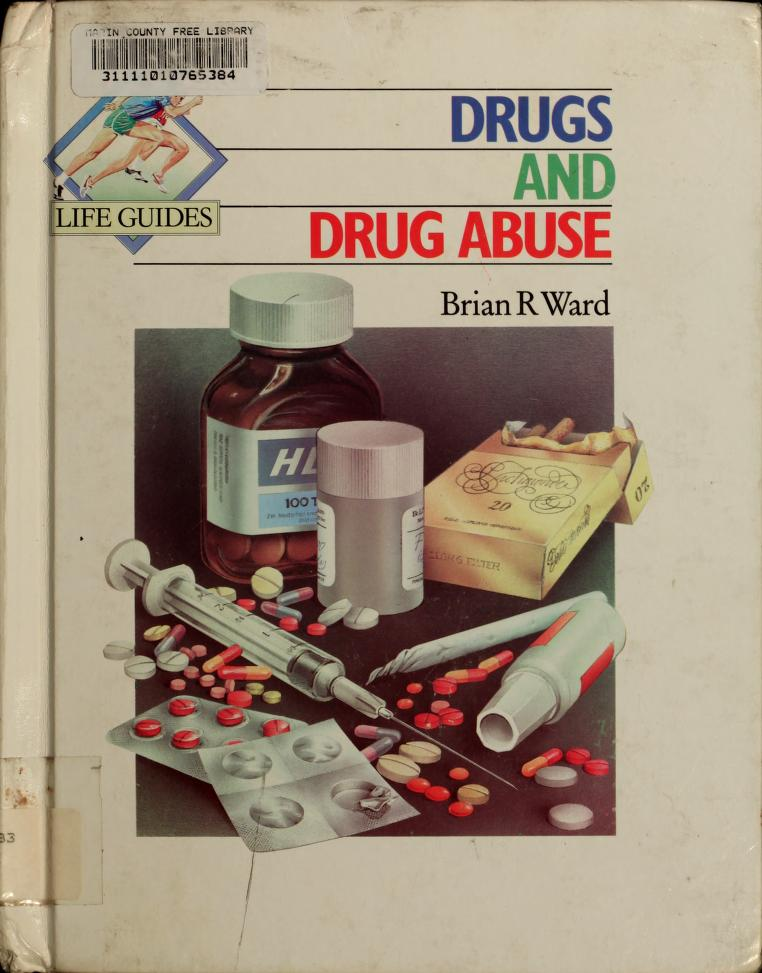 Drugs and drug abuse by Brian R. Ward
