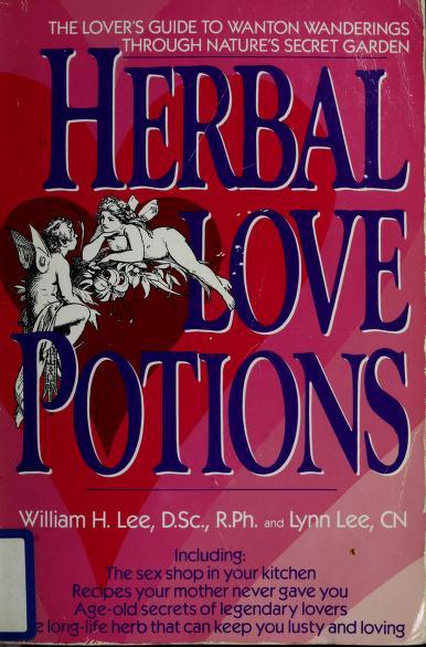 Herbal love potions by William H. Lee