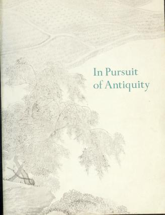 Cover of: In pursuit of antiquity | Roderick Whitfield