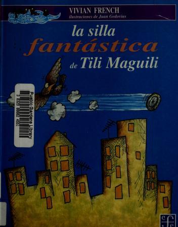 Cover of: La silla fantástica de Tili Maguili | Vivian French