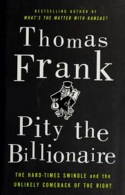 Cover of: Pity the billionaire   Thomas Frank