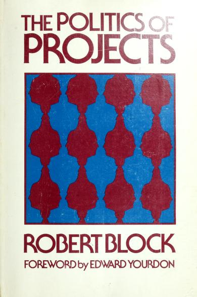 The politics of projects by Robert Block