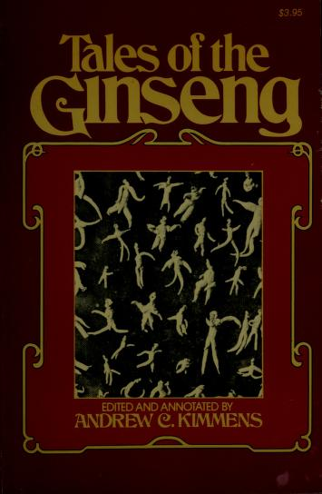 Tales of the ginseng by edited and annotated by Andrew C. Kimmens.