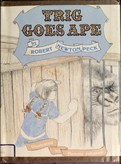 Trig goes ape by Robert Newton Peck