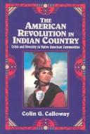The American revolution in Indian country by Colin G. Calloway