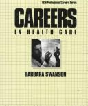 Careers in health care by Barbara Mardinly Swanson