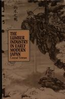 The lumber industry in early modern Japan by Conrad D. Totman
