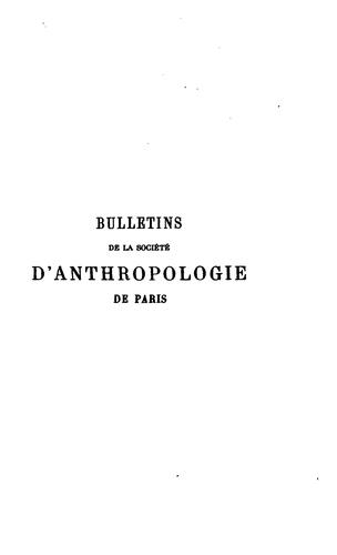 Bulletins de la Société d'anthropologie de Paris by Société d'anthropologie de Paris.