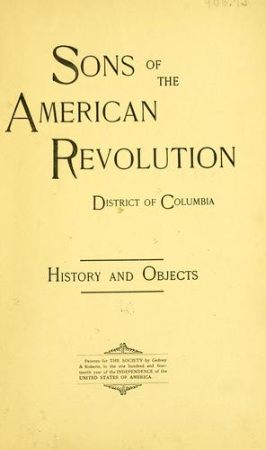 Sons of the American revolution, District of Columbia by Sons of the American revolution. District of Columbia society.