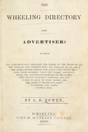 The Wheeling directory and advertiser by J.B. Bowen
