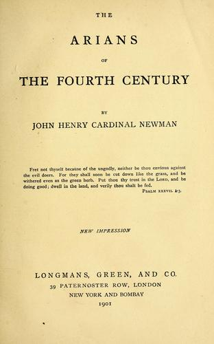 The Arians of the fourth century by John Henry Newman
