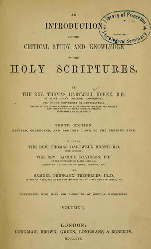 An introduction to the critical study and knowledge of the Holy Scriptures.