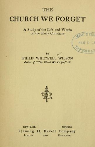 The church we forget by Philip Whitwell Wilson