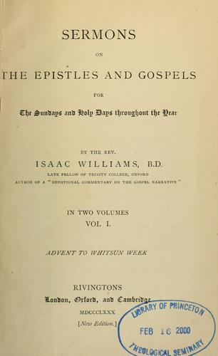Sermons on the Epistles and Gospels for the Sundays and holy days throughout the year by Isaac Williams