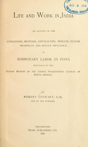 Life and work in India by Stewart, Robert