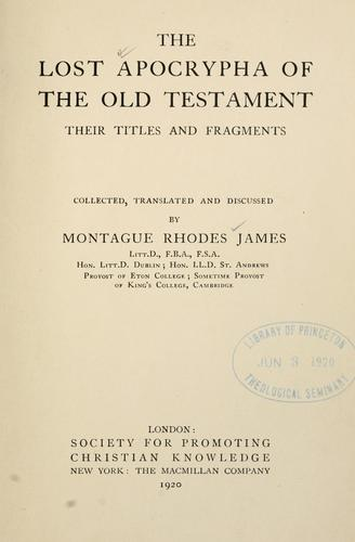 The lost Apocrypha of the Old Testament by M. R. James