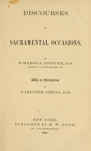 Discourses on sacramental occasions by Ichabod S. Spencer
