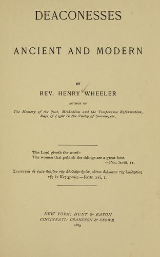 Deaconesses, ancient and modern by Wheeler, Henry