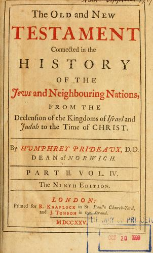 The Old and New Testament connected in the history of the Jews and neighboring nations by Humphrey Prideaux
