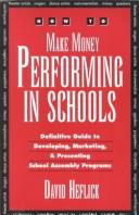 How to Make Money Performing in Schools by David Heflick