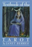 Textbook of the Tarot by Janet P. Berres