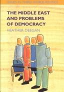 The Middle East and Problems of Democracy (Issues in Third World Politics) by Heather Deegan